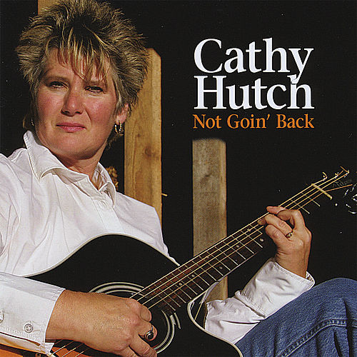 Not Goin' Back by Cathy Hutch
