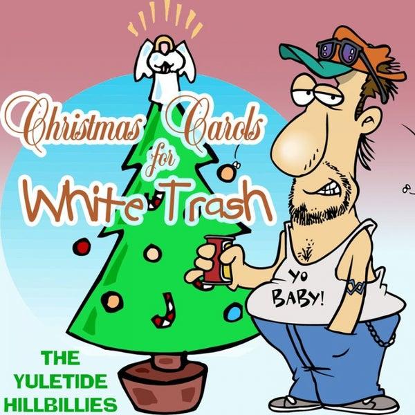 White Trash Christmas.Christmas Carols For White Trash By The Yuletide Hillbillies