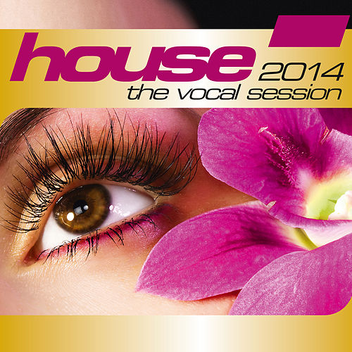 House: The Vocal Session 2014 von Various Artists