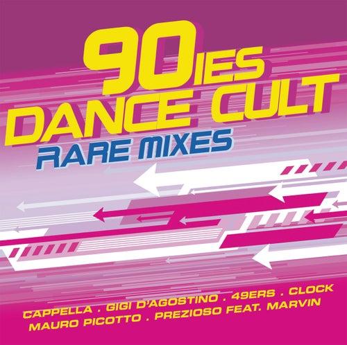 90ies Dance Cult (Rare Mixes) by Various Artists