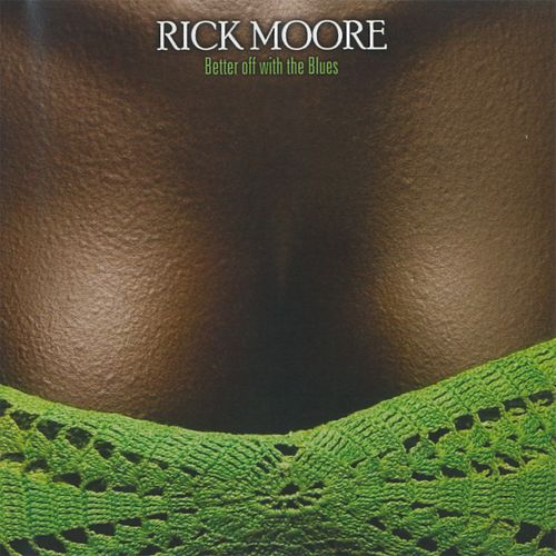 Better off with the Blues di Rick Moore