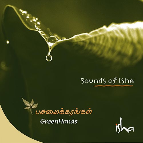 Greenhands by Sounds of Isha
