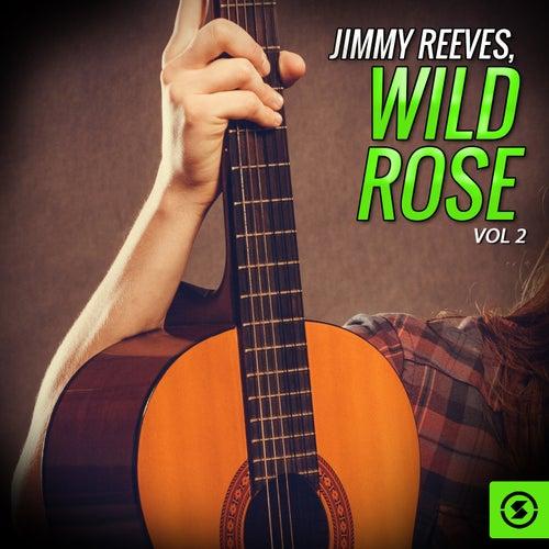 Jimmy Reeves, Wild Rose, Vol. 2 von Jimmy Reeves