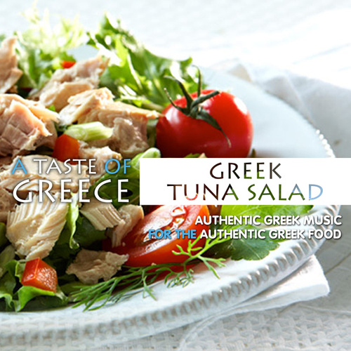 A Taste of Greece: Greek Tuna Salad by Various Artists