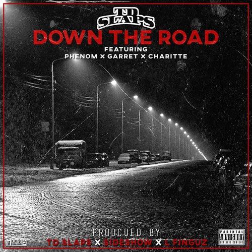 Down the Road (feat. Phenom, Garret & Charitte) von TD Slaps
