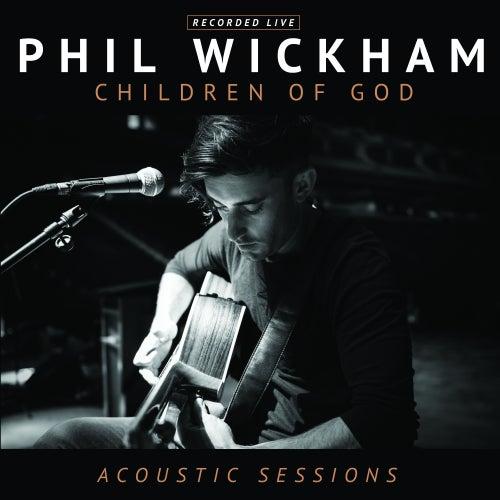 Children of God (Acoustic Sessions) de Phil Wickham