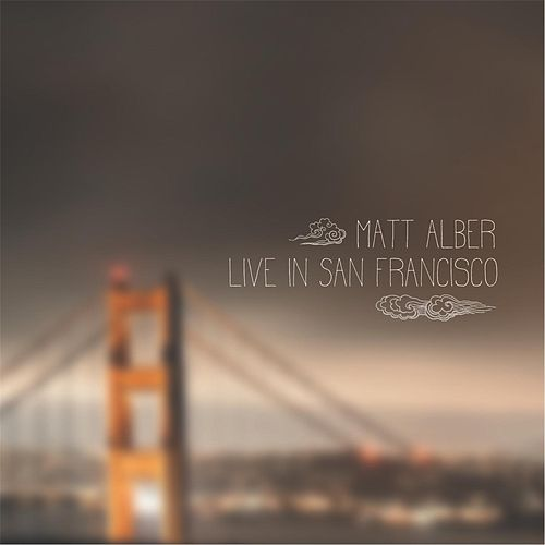 Matt Alber Live in San Francisco de Matt Alber