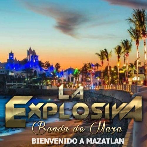 Bienvenido a Mazatlan de La Explosiva Banda De Maza