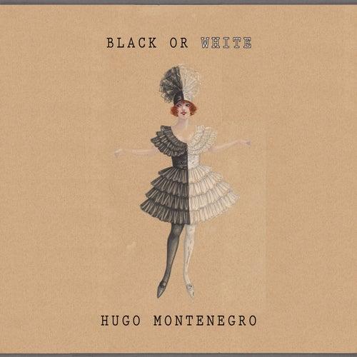 Black Or White by Hugo Montenegro