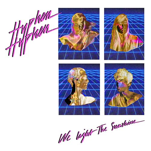 We Light The Sunshine (Remix EP) de Hyphen Hyphen