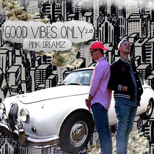 Good Vibes Only 2.0 by Pink Dreamz