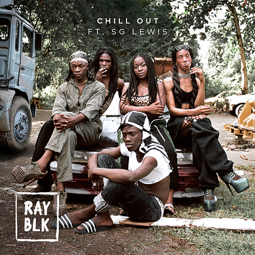 Chill Out by Ray Blk