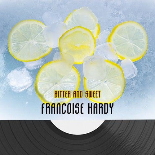 Bitter And Sweet de Francoise Hardy