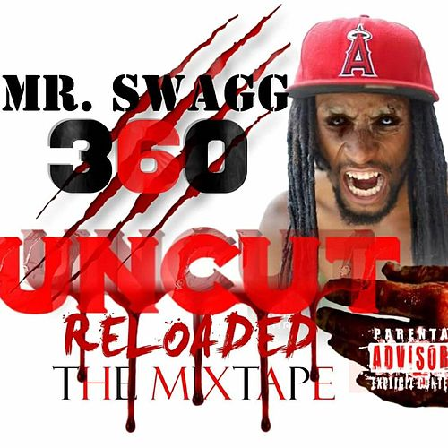 Uncut Reloaded Mixtape von Mr Swagg 360