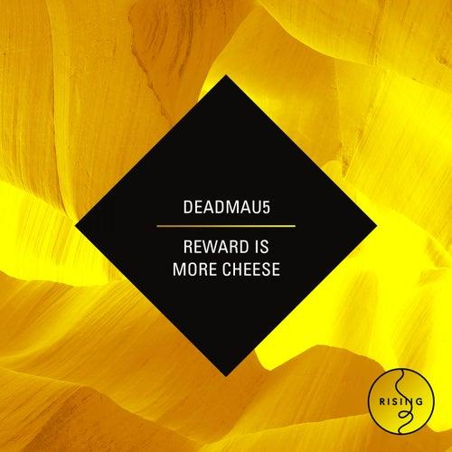 Reward Is More Cheese de Deadmau5