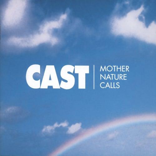 Mother Nature Calls von Cast
