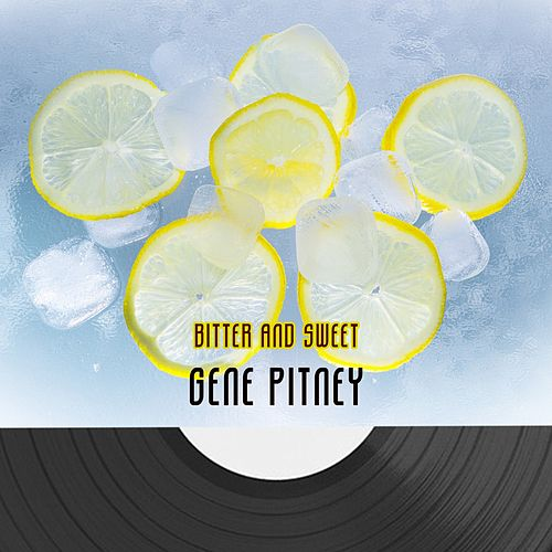 Bitter And Sweet by Gene Pitney