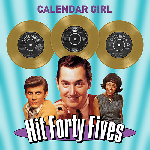 Calendar Girl - Hit Forty Fives by Various Artists