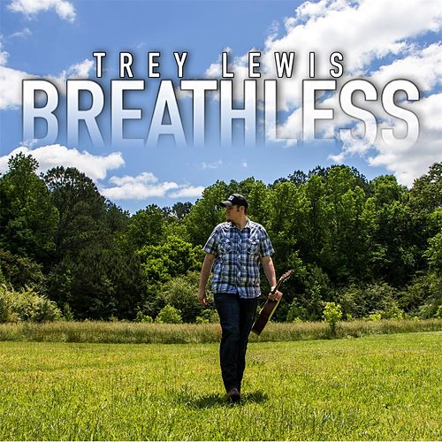 Breathless by Trey Lewis