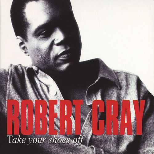 Take Your Shoes Off de Robert Cray