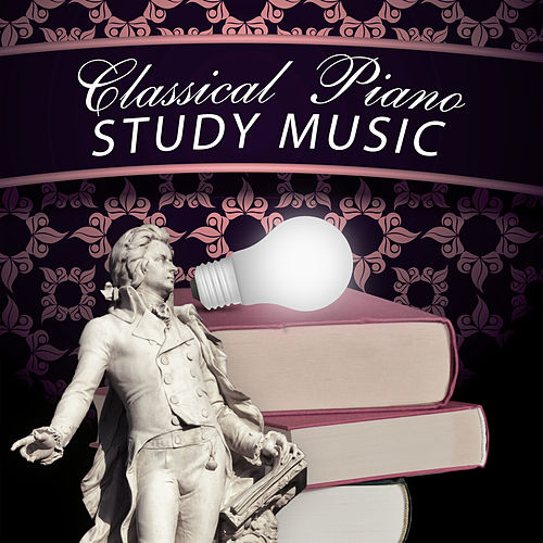 Classical Piano Study Music – Relaxing Study and Reading Classics, Bach to Work, Effective Study, Mozart, Beethoven by Classical Study Music (1)