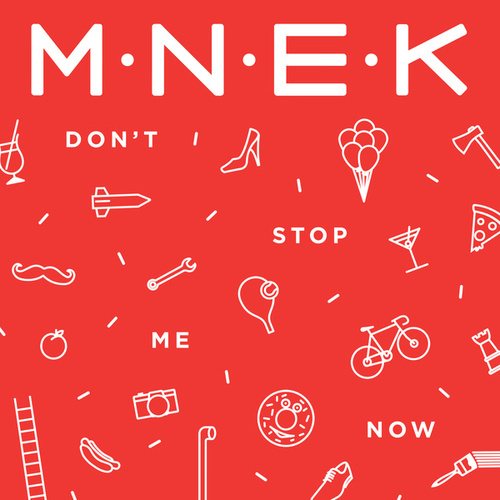 Don't Stop Me Now by MNEK
