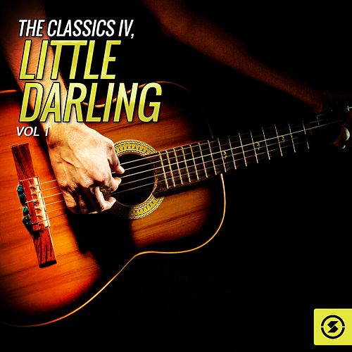 The Classics IV, Little Darling, Vol. 1 de Classics IV