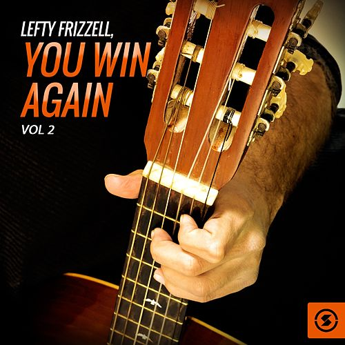 Lefty Frizzell, You Win Again, Vol. 2 by Lefty Frizzell