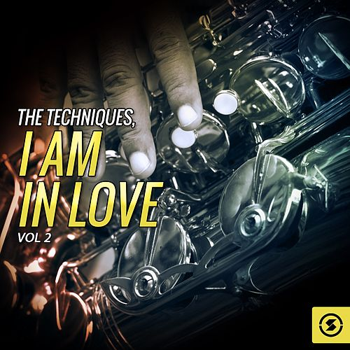 The Techniques, I Am In Love, Vol. 2 by The Techniques