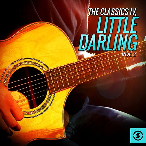 The Classics IV, Little Darling, Vol. 2 de Classics IV