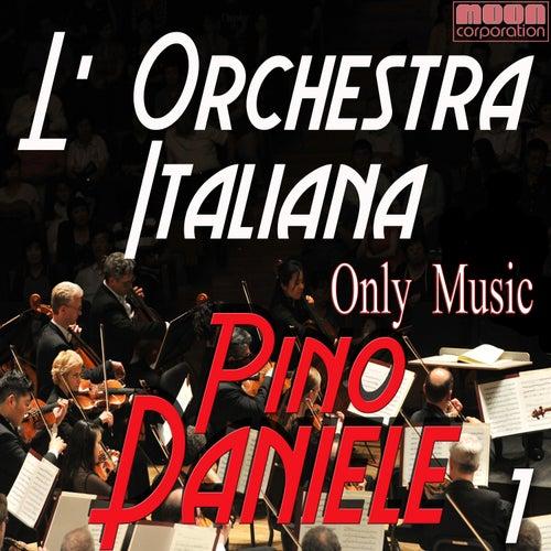 L'Orchestra Italiana - Only Music Pino Daniele Vol. 1 von Daniele