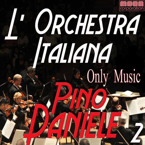 L'Orchestra Italiana - Only Music Pino Daniele Vol. 2 von Daniele