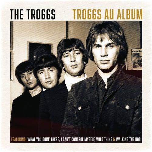 Troggs Au Album by The Troggs
