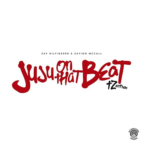 Juju On That Beat (TZ Anthem) by Zayion McCall