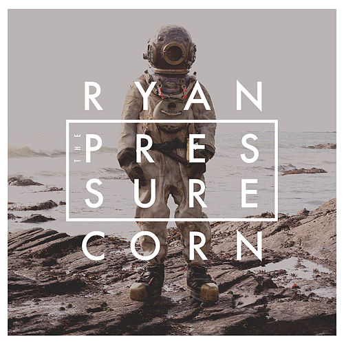 The Pressure di Ryan Corn