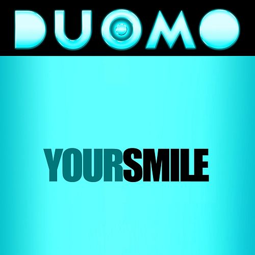 Your Smile by Duomo