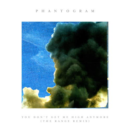 You Don't Get Me High Anymore (The Range Remix) de Phantogram
