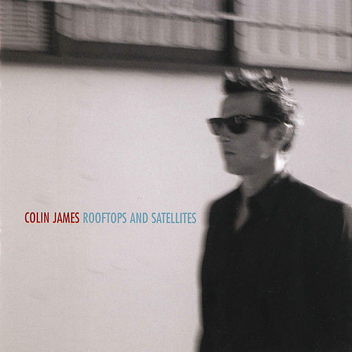 Rooftops and Satellites by Colin James