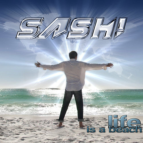 Life Is A Beach von Sash!