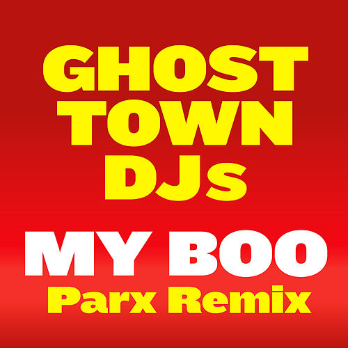 My Boo (PARKX Remix) by Ghost Town DJs