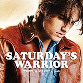 Saturday's Warrior (Motion Picture Soundtrack) by Various Artists