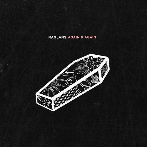 Again & Again EP de Raglans