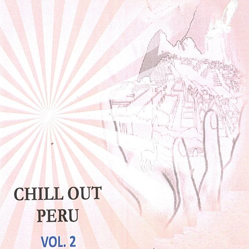 Chill Out Perú Vol..2 by Jose Ortega