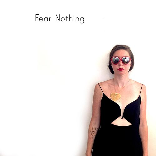 Fear Nothing by Megg Farrell