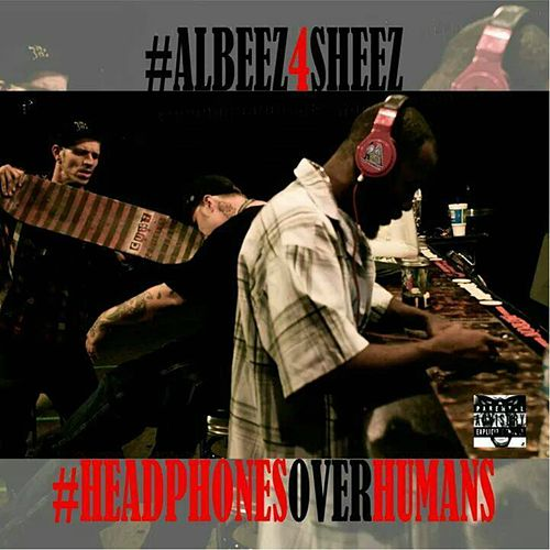 Headphones Over Humans de Albeez 4 Sheez