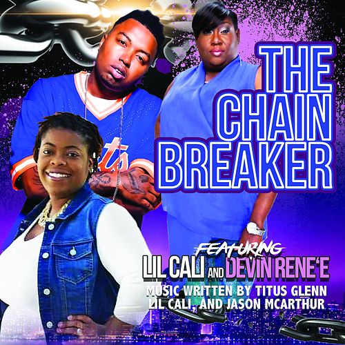 The Chain Breaker (feat. Devin Rene'e & Lil Cali) de Dr. P (1)