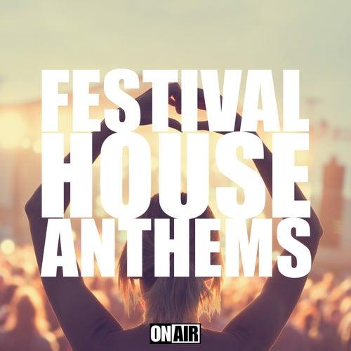 Festival House Anthems von Various Artists