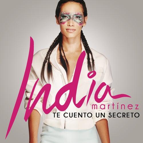 Te Cuento un Secreto de India Martinez