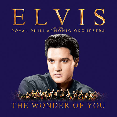 The Wonder of You: Elvis Presley with the Royal Philharmonic Orchestra fra Elvis Presley