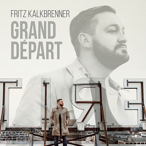 Grand Départ (Bonus Versions) by Fritz Kalkbrenner